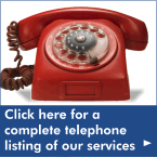 Click here for a complete telephone listing our our services.