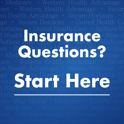 Insurance Questions? Visit our Medicare page