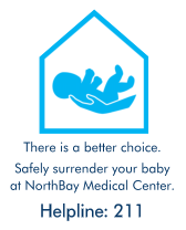 "Silhouette of a child being held, encased in a simplistic outline of a house. This symbol designates a Safe Surrender location. Text below the image reads ""There is a better choice. Safely surrender your baby of NorthBay Medical Center. Helpline: 211"""