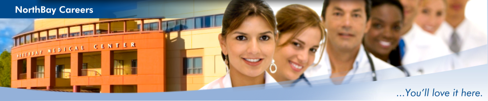 """North Bay Jobs"" banner with the faces of a diverse group of nurses placed next to an image of NorthBay's hospital in Fairfield. This page will take you to our job openings."