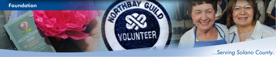 "Banner composed of three images: a tag from the Secondhand Rose thriftique, closeup of a Guild volunteer badge, and two volunteers smiling. The banner reads ""Foundation"" in the top left corner and ""Serving Solano County"" in the bottom right corner"