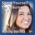 Ashley Batista. Click here to read Spare Yourself the Trauma.