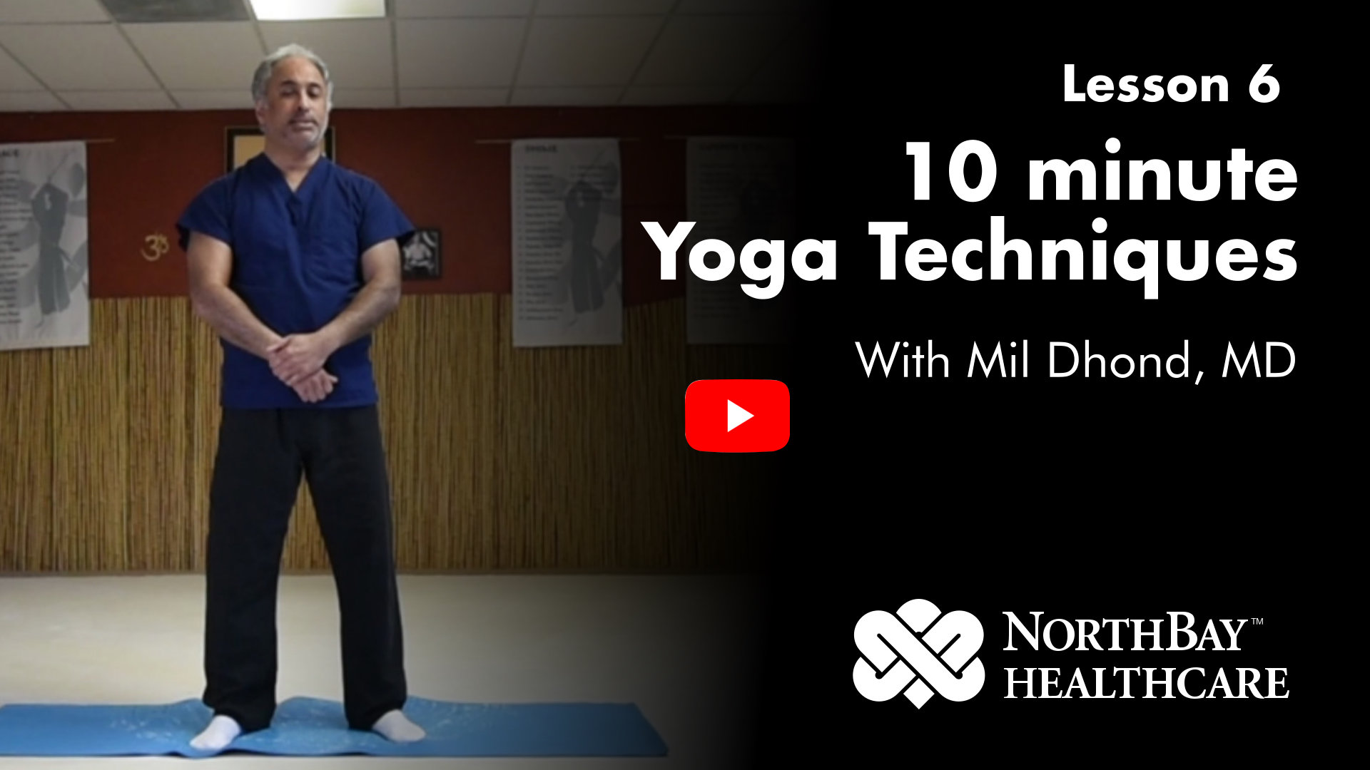 Lesson 6: Dr. Dhond Demonstrates some 10 minute Yoga Stretches