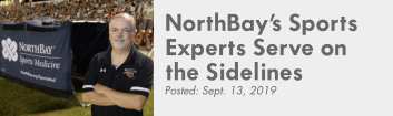 NorthBay Sports Medicine Experts are helping on the highschool football sidelines.
