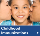 Click here to learn what every parent should know about immunizations from our Health Library.