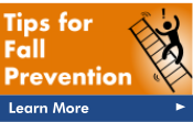 Click here for tips on how you can prevent injuries from falling