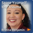 Spare yourself the trauma with Brenna Benjamin.