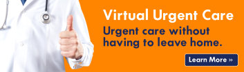 Virtual Urgent Care Visits. Urgent care without leaving home. Click to learn more and schedule a visit.