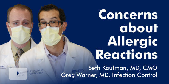 Seth Kaufman, MD and Greg Warner, MD Discuss the concerns about allergenic reactions and the COVID-19 Vaccine.