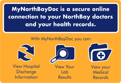 MyNorthBayDoc is a secure online connection to your NorthBay doctors and your online health records. With MyNorthBayDoc you can: view hospital discharge information, view lab results, and view your medical records.