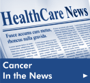 Click here to read the latest in Cancer news from our Health Library