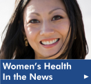 Click here to read the latest in Women's Health news from our Health Library
